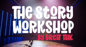 The Story Workshop by Great Talk